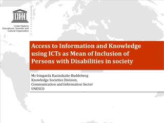 Access  to Information and Knowledge  using  ICTs  as Mean of Inclusion of  Persons with Disabilities in society