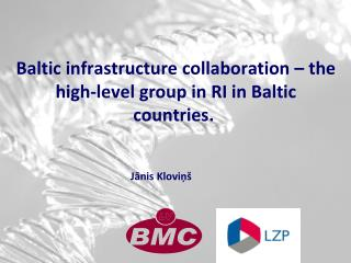 Baltic infrastructure collaboration – the high-level group in RI in Baltic countries.