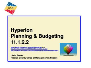 Hyperion Planning &  Budgeting 11.1.2.2 https:// hypprd.co.pinellas.fl.us/workspace/index.jsp   fy13