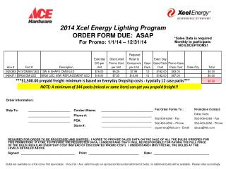 2014 Xcel Energy Lighting  Program ORDER FORM DUE:  ASAP For Promo:  1/1/14 – 12/31/14