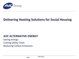Delivering Heating Solutions for Social Housing  AVC ALTERNATIVE ENERGY  Saving  energy Cutting  Utility Costs Reducing