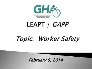 LEAPT /  GAPP Topic:  Worker Safety