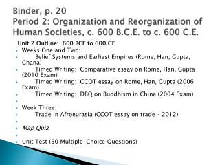 Binder, p. 20 Period 2: Organization and Reorganization of Human Societies, c. 600 B.C.E. to c. 600 C.E.