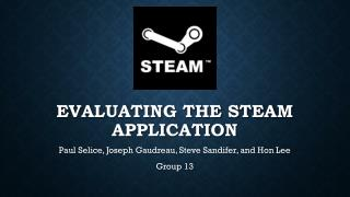 Evaluating the Steam Application