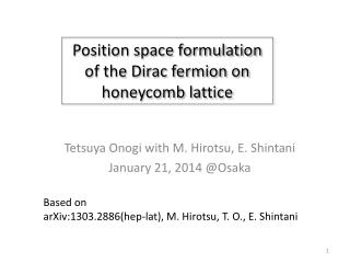 Position space formulation of the Dirac  fermion  on honeycomb lattice