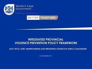 INTEGRATED  PROVINCIAL  VIOLENCE  PREVENTION  POLICY FRAMEWORK