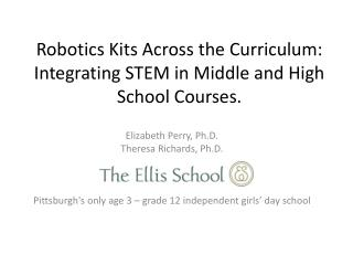 Robotics Kits Across the Curriculum: Integrating STEM in Middle and High School Courses.