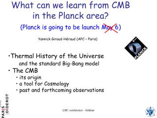 What can we learn from  CMB in the Planck area? (Planck  is going  to  be launch  May 6)