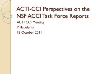 ACTI-CCI Perspectives on the NSF ACCI Task Force Reports