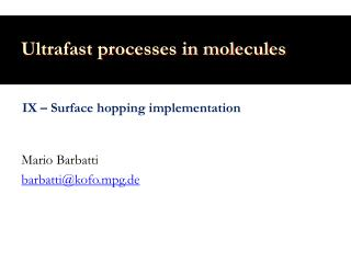 Ultrafast processes in molecules