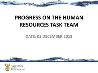PROGRESS ON THE HUMAN RESOURCES TASK TEAM