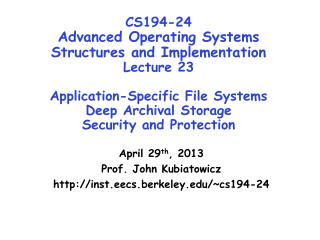 April  29 th , 2013 Prof. John  Kubiatowicz http://inst.eecs.berkeley.edu/~cs194-24