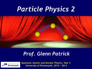 Particle Physics 2
