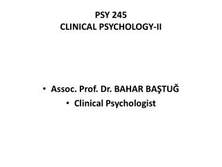 PSY 245 CLINICAL PSYCHOLOGY-II