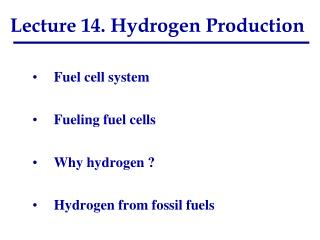 Lecture  14.  Hydrogen Production