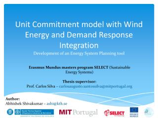 Unit Commitment model with Wind Energy and Demand Response Integration
