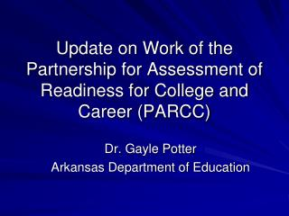 Update on Work of the Partnership for Assessment of Readiness for College and Career (PARCC)