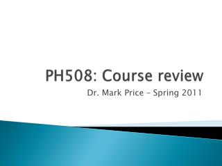 PH508: Course review