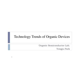 Technology Trends of Organic Devices