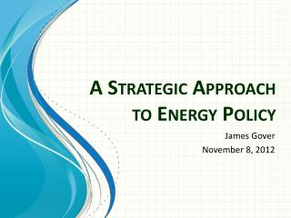 A Strategic Approach to Energy Policy