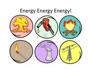 Energy Energy Energy !