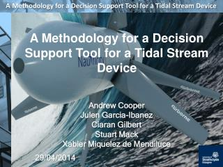 A Methodology for a Decision Support Tool for a Tidal Stream Device