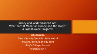 Turkey  and Mediterranean Gas: What does it M ean  for Europe and the  World? A  P ost-Ukraine Prognosis