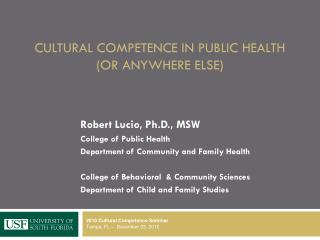 Cultural Competence in Public Health (or anywhere else)