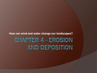 Chapter 4 - Erosion and Deposition