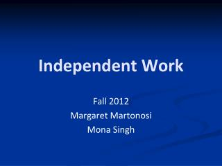 Independent Work
