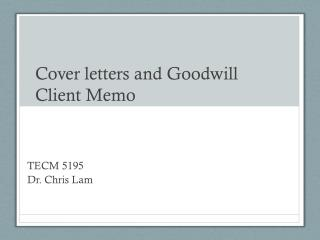 Cover letters and Goodwill Client Memo