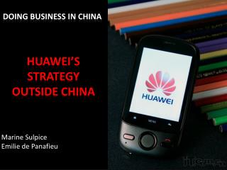 Huawei's strategy outside  China
