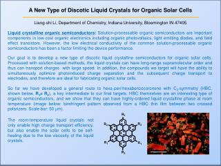 A New Type of Discotic Liquid Crystals for Organic Solar Cells Liang-shi Li, Department of Chemistry, Indiana Universit