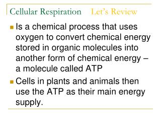 Cellular  Respiration     Let's Review