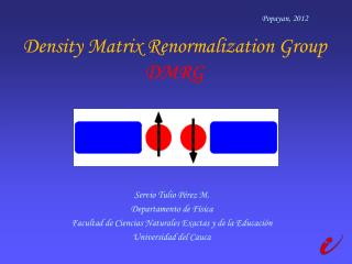 Density Matrix Renormalization Group  DMRG