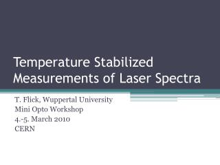 Temperature Stabilized Measurements  of Laser  Spectra