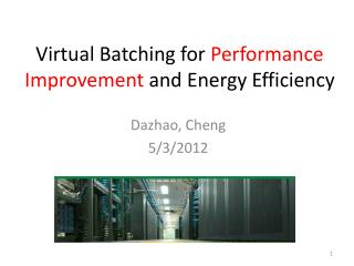 Virtual Batching for  Performance Improvement  and  Energy Efficiency