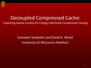 Decoupled Compressed Cache:  Exploiting  Spatial Locality  for Energy-Optimized  Compressed Caching