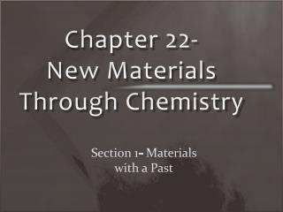 Chapter 22-            New Materials Through Chemistry