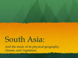South Asia:
