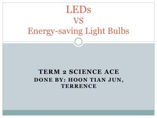 LEDs VS  Energy-saving Light Bulbs