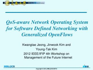 QoS -aware Network Operating System for Software Defined Networking with Generalized  OpenFlows