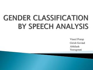 GENDER CLASSIFICATION BY SPEECH ANALYSIS