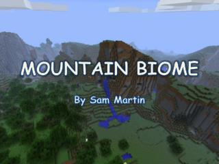 MOUNTAIN BIOME
