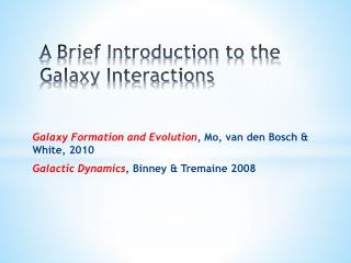 A Brief Introduction to the Galaxy Interactions