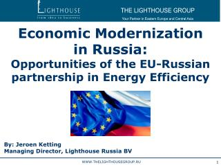 Economic Modernization   in Russia:  Opportunities of the EU-Russian partnership in Energy Efficiency