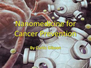 Nanomedicine for Cancer Prevention