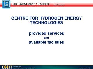 CE NTRE FOR HYDROGEN ENERGY TECHNOLOGIES provided services  and  available facilities