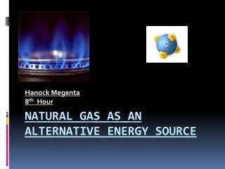 Natural Gas as an Alternative Energy Source