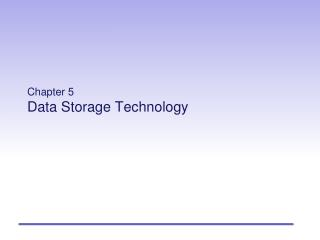 Chapter 5 Data Storage Technology